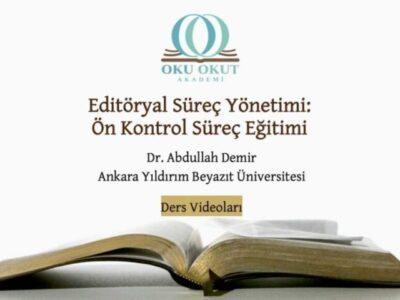 Editoryal Süreç Yönetimi: Ön Kontrol Süreç Eğitimi