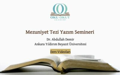 Mezuniyet Tezi Yazım Semineri | Dr. Abdullah Demir